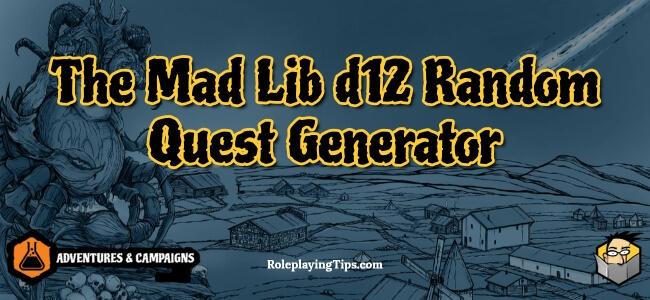 the-mad-lib-d12-random-quest-generator