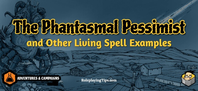 the-phantasmal-pessimist-and-other-living-spell-examples