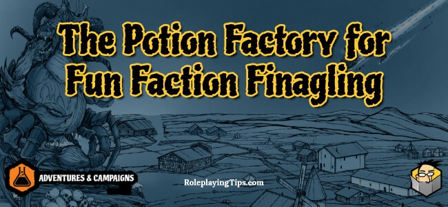 the-potion-factory-for-fun-faction-finagling