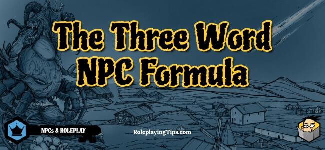 the-three-word-npc-formula