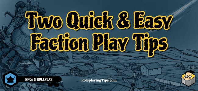 two-quick-easy-faction-play-tips