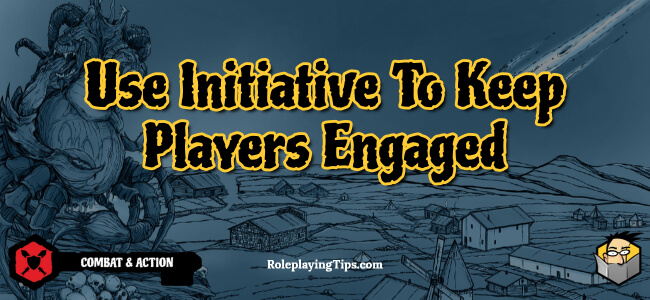 use-initiative-to-keep-players-engaged