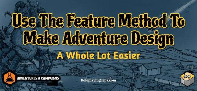 use-the-feature-method-to-make-adventure-design-a-whole-lot-easier