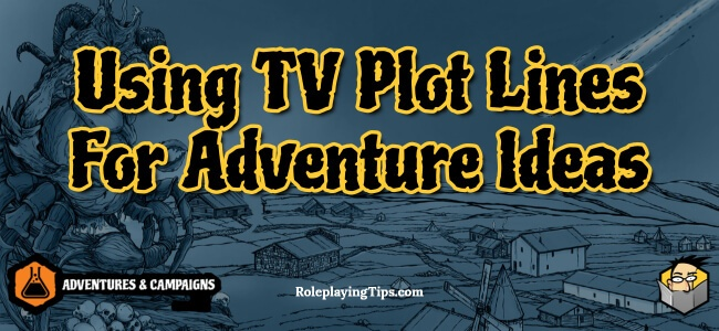 using-tv-plot-lines-for-adventure-ideas