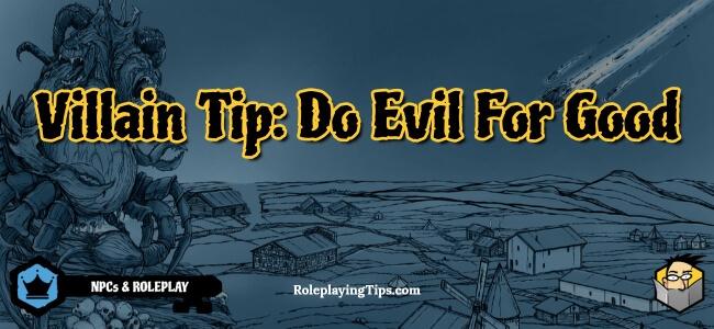 villain-tip -do-evil-for-good