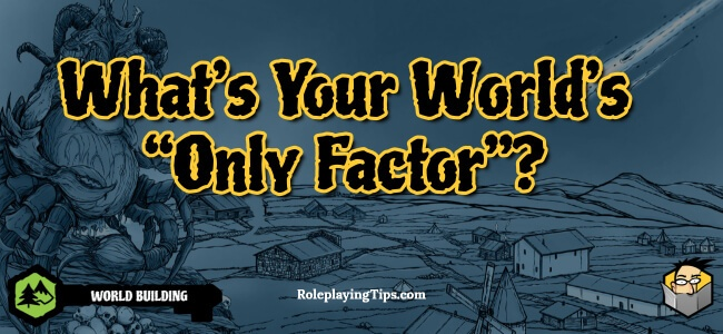 what's-your-world's-only-factor