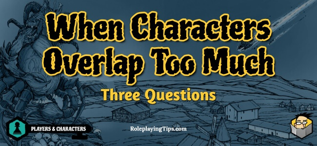 when-characters-overlap-too-much-three-questions