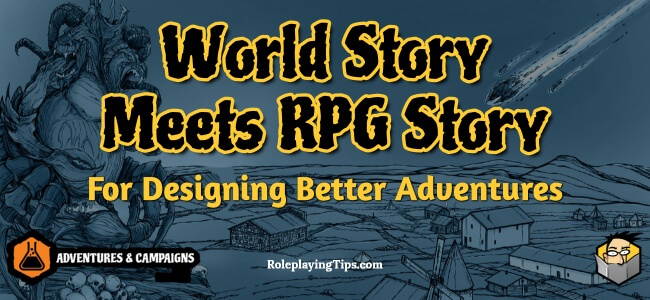 world-story-meets-rpg-story-for-designing-better-adventures