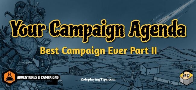your-campaign-agenda-best-campaign-ever-part-II